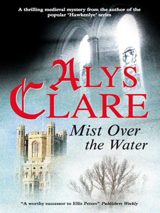 Title details for Mist Over the Water by Alys Clare - Available