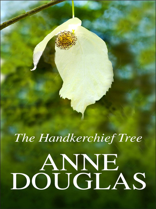 Title details for The Handkerchief Tree by Anne Douglas - Available