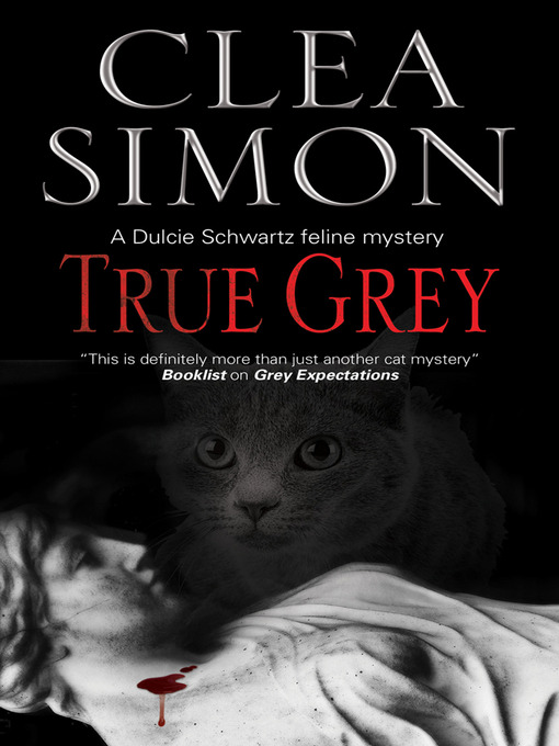 Title details for True Grey by Clea Simon - Available