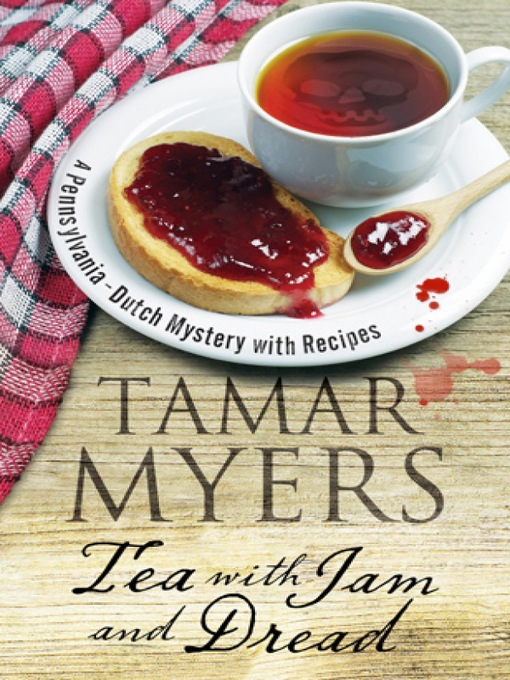 Title details for Tea with Jam and Dread by Tamar Myers - Available