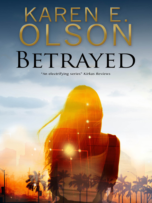 Title details for Betrayed by Karen E. Olson - Available