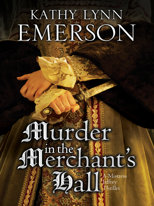 Title details for Murder in the Merchant's Hall by Kathy Lynn Emerson - Wait list