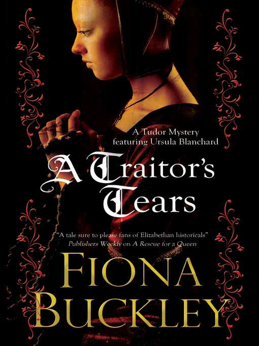 Title details for A Traitor's Tears by Fiona Buckley - Wait list