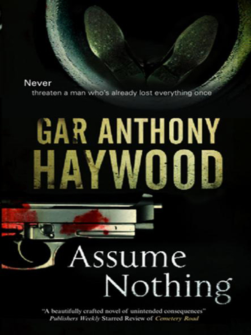 Title details for Assume Nothing by Gar Anthony Haywood - Available