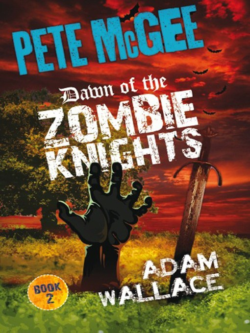 Title details for Dawn of the Zombie Knights by Adam Wallace - Available