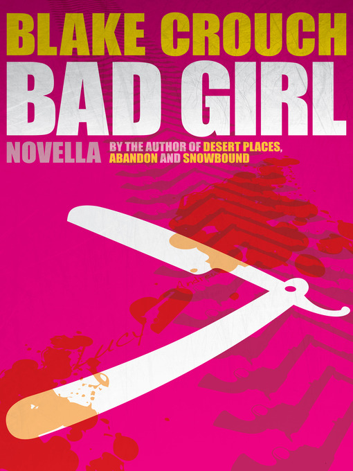 Title details for Bad Girl by Blake Crouch - Available