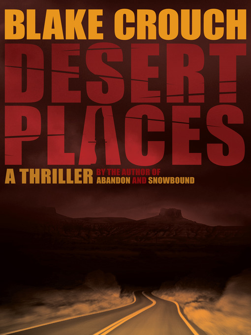 Title details for Desert Places by Blake Crouch - Wait list