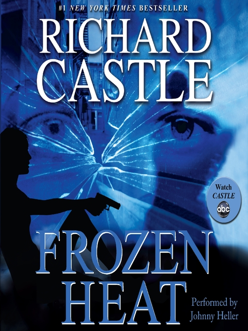 Title details for Frozen Heat by Richard Castle - Wait list