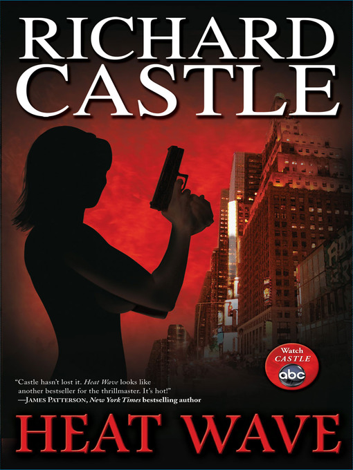 Title details for Heat Wave by Richard Castle - Available