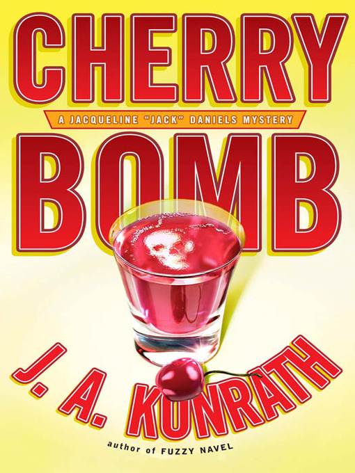 Title details for Cherry Bomb by J. A. Konrath - Available
