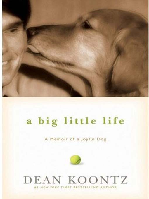 Title details for A Big Little Life by Dean Koontz - Available
