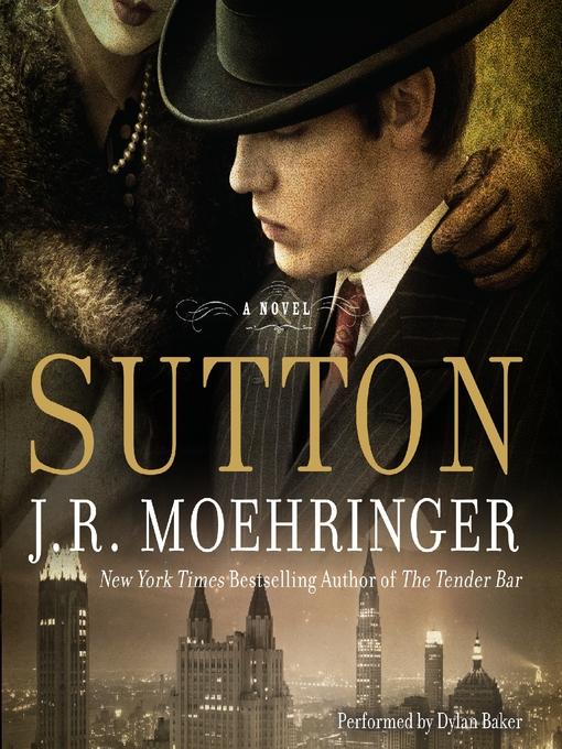 Title details for Sutton by J. R. Moehringer - Wait list