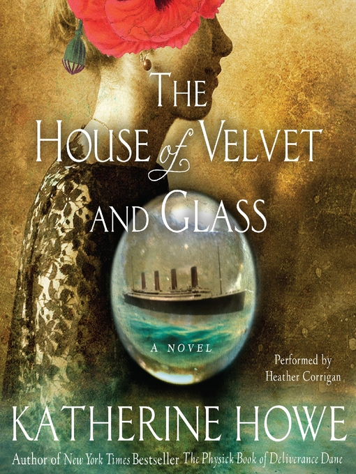 Title details for The House of Velvet and Glass by Katherine Howe - Wait list