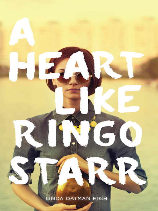 A Heart Like Ringo Starr - Kern County Library - OverDrive