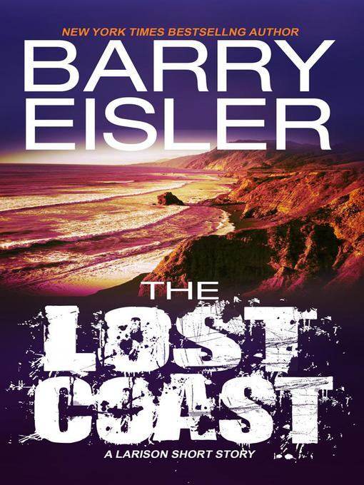 Title details for The Lost Coast by Barry Eisler - Wait list