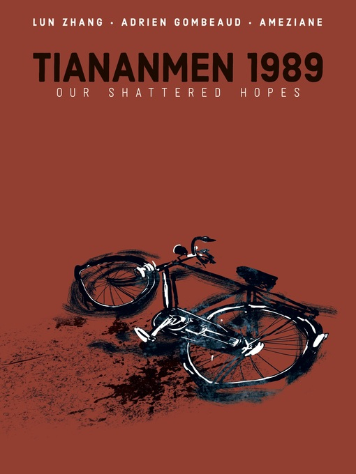 Title details for Tiananmen 1989: Our Shattered Hopes by Lun Zhang - Available