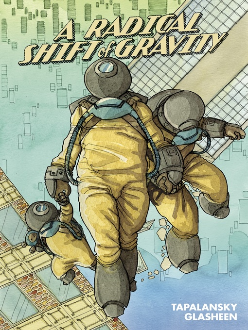 Title details for A Radical Shift of Gravity by Nick Tapalansky - Available