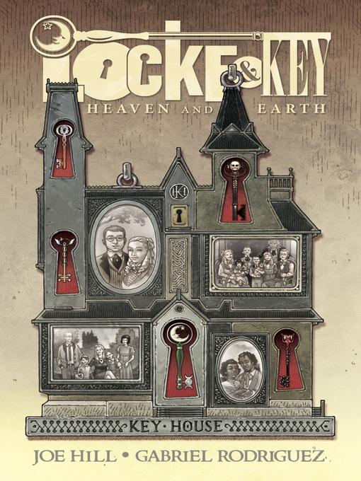 Title details for Locke & Key: Heaven & Earth by Joe Hill - Available