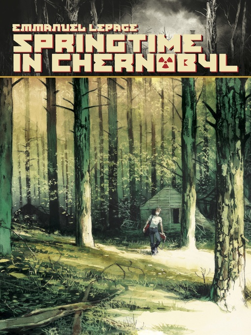 Title details for Springtime in Chernobyl by Emmanuel Lepage - Available