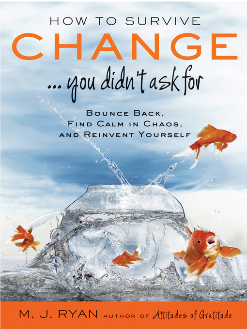 Title details for How to Survive Change... You Didn't Ask For by M. J. Ryan - Available