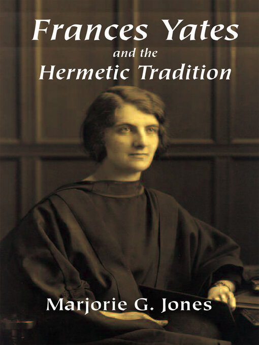 Title details for Frances Yates and the Hermetic Tradition by Marjorie G. Jones - Available