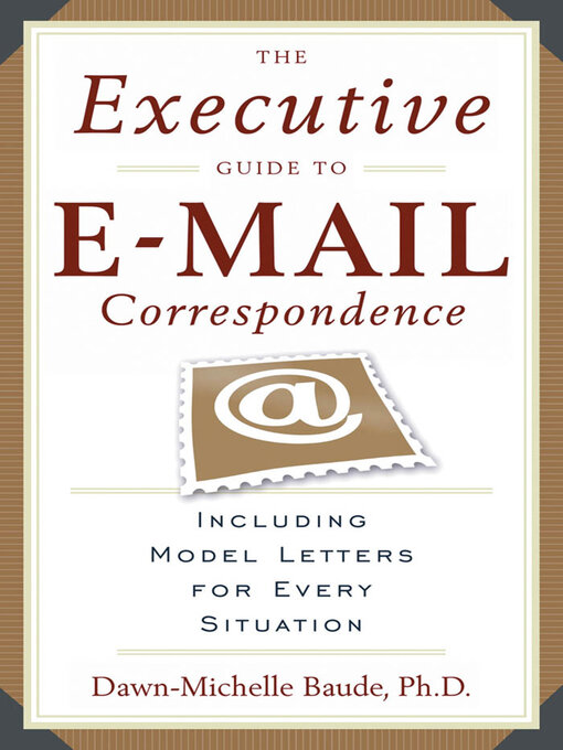 Title details for The Executive Guide to E-mail Correspondence by Dawn-Michelle Baude - Available