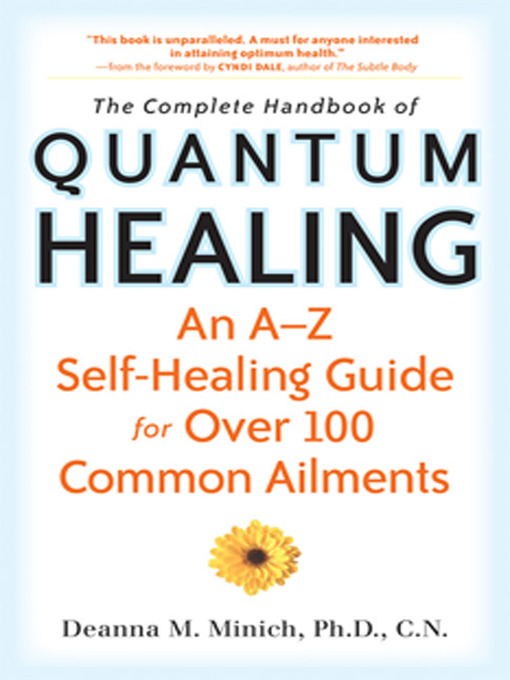 Title details for The Complete Handbook of Quantum Healing by Deanna M. Minich PhD., CN - Wait list
