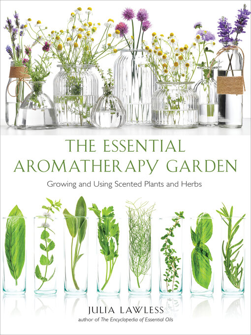 Title details for Essential Aromatherapy Garden by Julia Lawless - Available