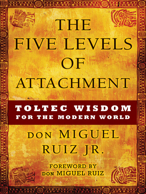 Title details for The Five Levels of Attachment by don Miguel Ruiz - Available
