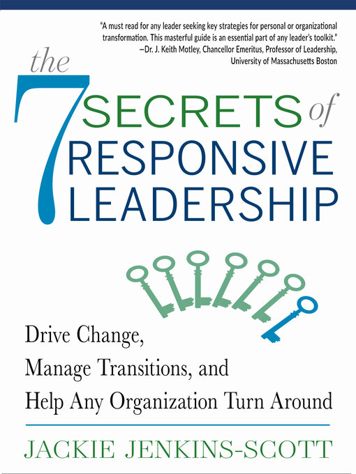 The-7-Secrets-of-Responsive-Leadership:-Drive-Change,-Manage-Transitions,-and-Help-Any-Organization-Turn-Around