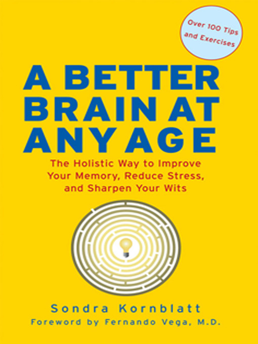 Title details for A Better Brain at Any Age by Sondra Kornblatt - Available
