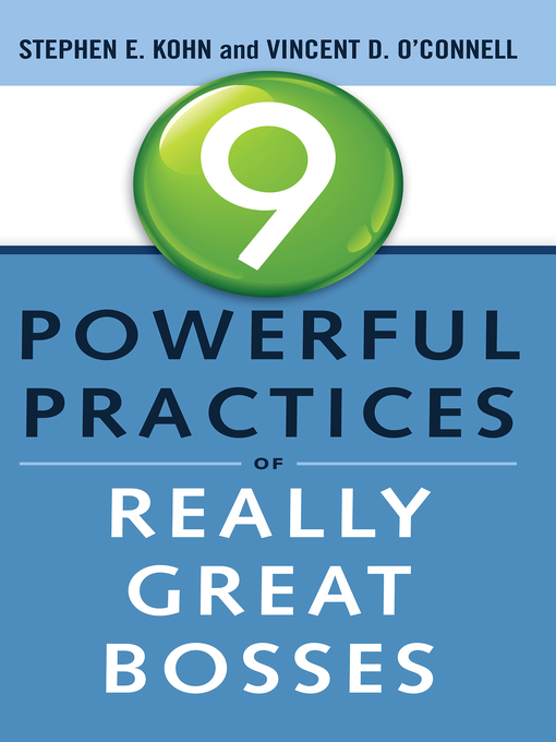 Title details for 9 Powerful Practices of Really Great Bosses by Stephen Kohn - Available