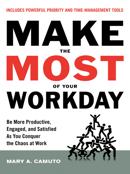 Title details for Make the Most of Your Workday by Mary A. Camuto - Available