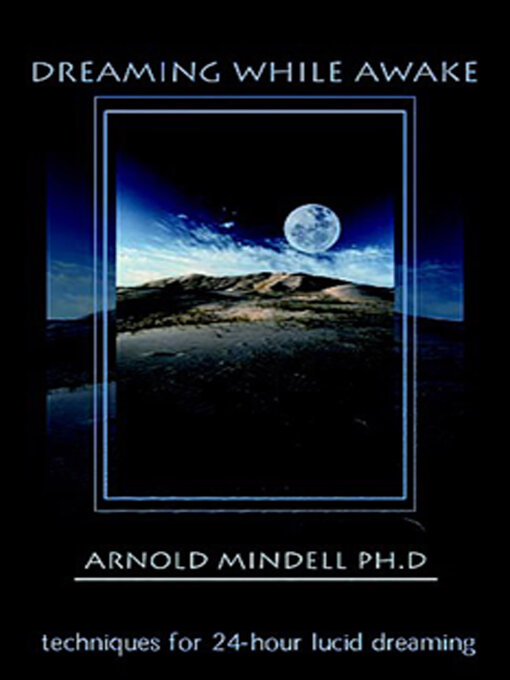 Title details for Dreaming While Awake by Arnold Mindell - Available
