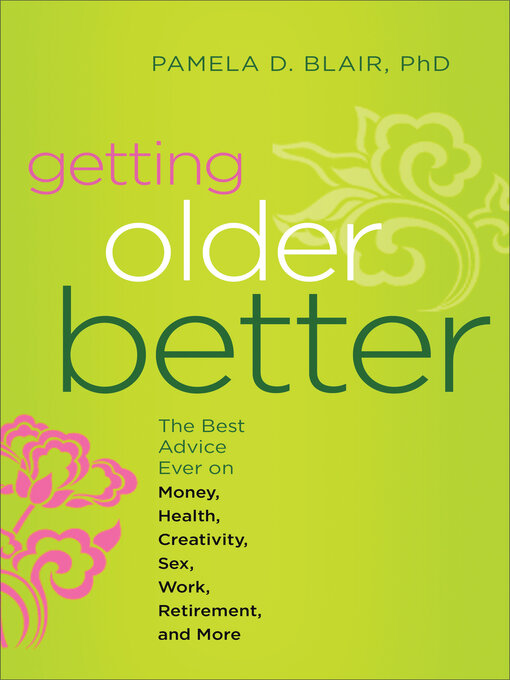 Title details for Getting Older Better by Pamela D. Blair - Available