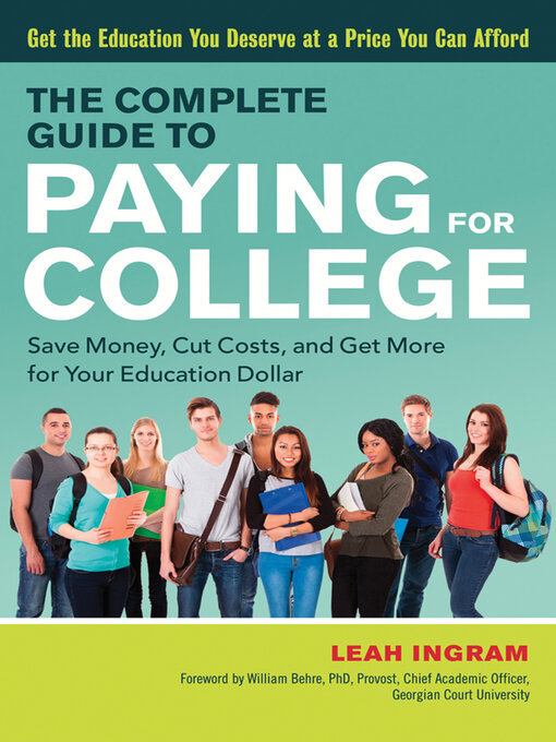 Title details for The Complete Guide to Paying for College by Leah Ingram - Available