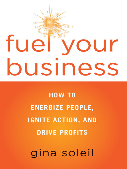 Title details for Fuel Your Business by Gina Soleil - Available