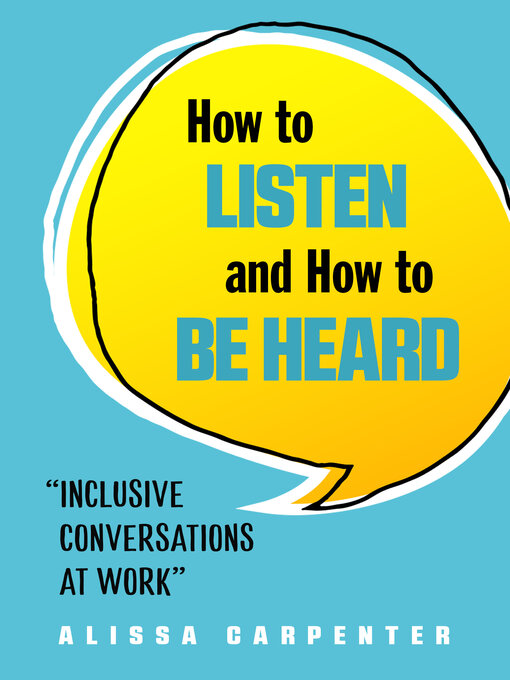 Title details for How to Listen and How to Be Heard by Alissa  Carpenter - Wait list
