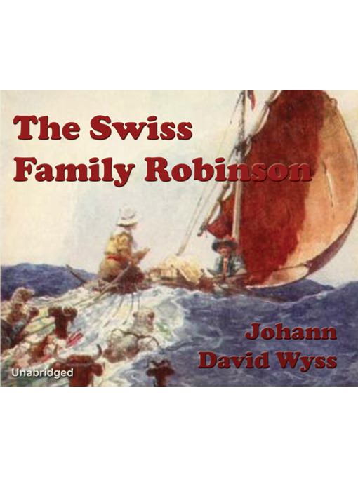 Title details for The Swiss Family Robinson by Johann David Wyss - Wait list