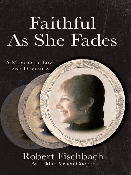 Title details for Faithful As She Fades by Robert Fischbach - Available