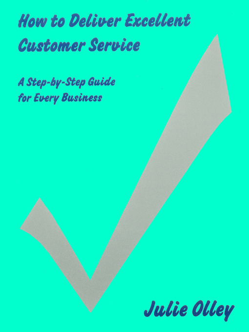 How to Deliver Excellent Customer Service A Step-by-Step Guide for Every Business