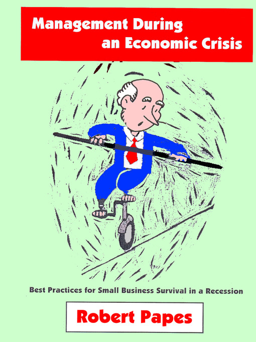 Management During an Economic Crisis Best Practices for Small Business Survival in a Recession