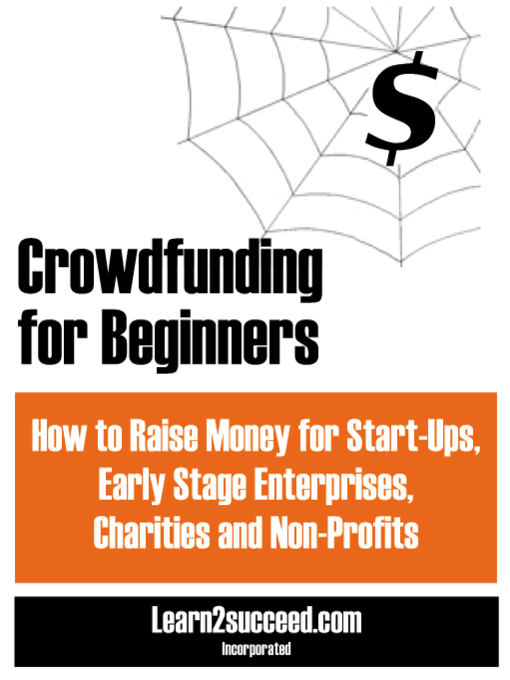 Title details for Crowdfunding for Beginners by Learn2succeed.com Incorporated - Available