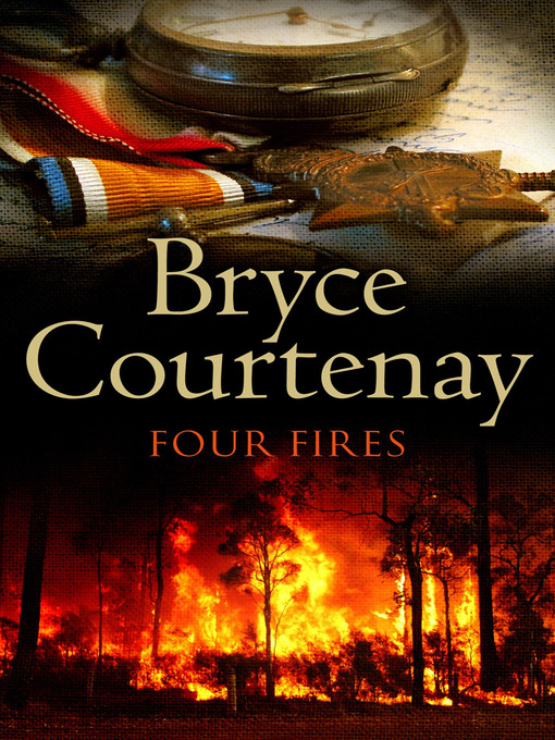 Title details for Four Fires by Bryce Courtenay - Available