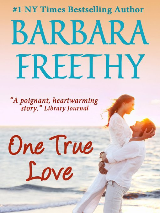 Title details for One True Love by Barbara Freethy - Wait list