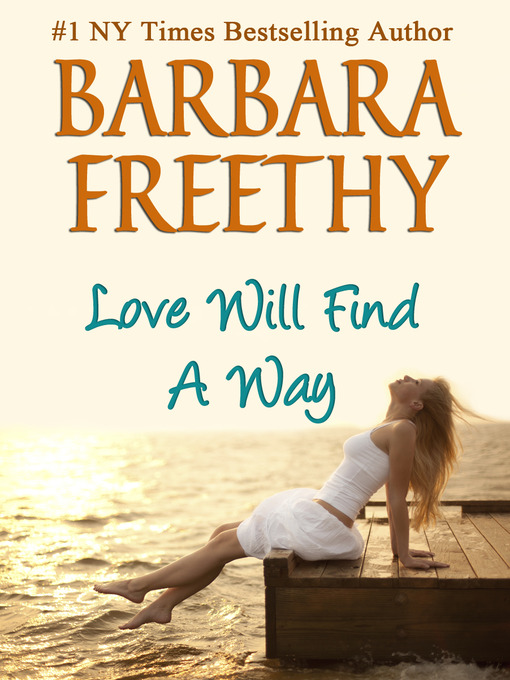 Title details for Love Will Find a Way by Barbara Freethy - Wait list