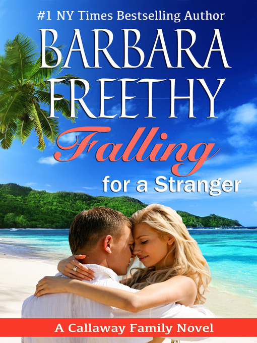 Title details for Falling for a Stranger by Barbara Freethy - Available