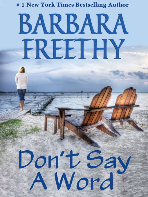 Title details for Don't Say a Word by Barbara Freethy - Available