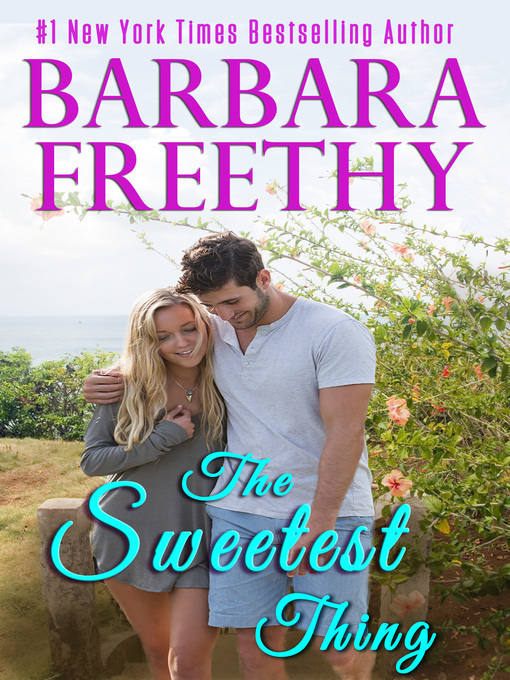 Title details for The Sweetest Thing by Barbara Freethy - Available