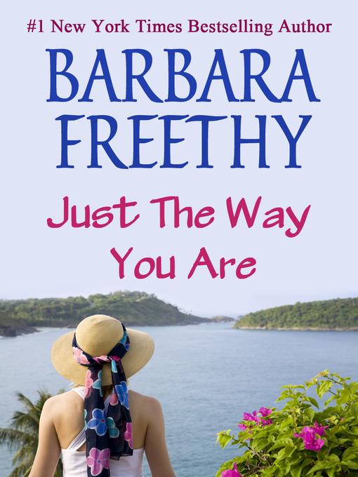 Title details for Just the Way You Are by Barbara Freethy - Available